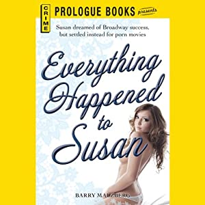 Everything Happened to Susan | [Barry Malzberg]