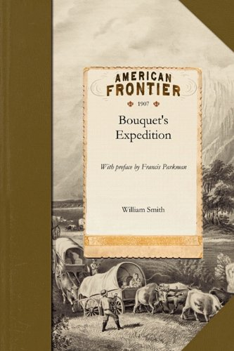 Bouquet's Expedition: With Preface by Francis Parkman
