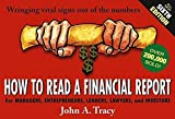 img - for How to Read a Financial Report: Wringing Vital Signs Out of the Numbers by John A. Tracy (2004-02-27) book / textbook / text book