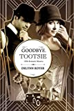 Goodbye, Tootsie: A 1920s Romantic Mystery