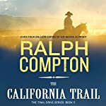 The California Trail: The Trail Drive, Book 5 | Ralph Compton