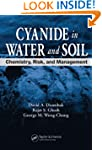 Cyanide in Water and Soil: Chemistry,...