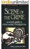 Scene of the Crime: A Writer's Guide to Crime Scene Investigation (Howdunit Book 2) (English Edition)