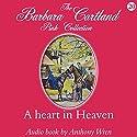 A Heart in Heaven Hörbuch von Barbara Cartland Gesprochen von: Anthony Wren