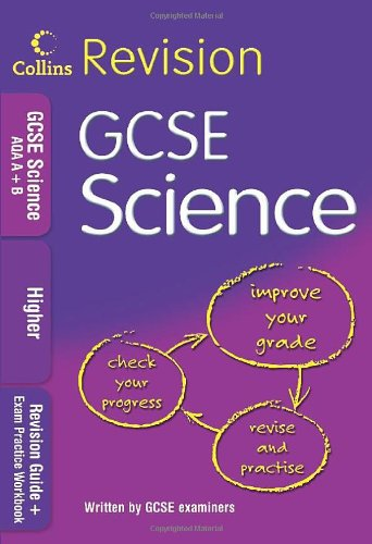 Collins Revision GCSE Science AQA A+B: Revision Guide + Exam Practice Workbook: Higher (Collins GCSE Revision) PDF