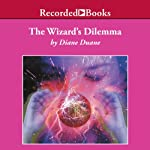 The Wizard's Dilemma: Young Wizard Series, Book 5 (       UNABRIDGED) by Diane Duane Narrated by Christina Moore