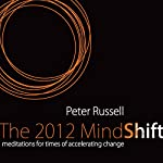 The 2012 Mind Shift: Meditations for Times of Accelerating Change | Paul Russell