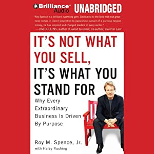 It's Not What You Sell, It's What You Stand For Audiobook