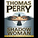 Shadow Woman: A Jane Whitefield Novel Audiobook by Thomas Perry Narrated by Joyce Bean