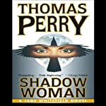 Shadow Woman: A Jane Whitefield Novel (       UNABRIDGED) by Thomas Perry Narrated by Joyce Bean