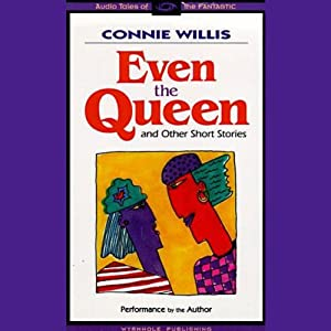 Even the Queen & Other Short Stories Audiobook
