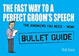 img - for The Fast Way to a Perfect Groom's Speech (Bullet Guides) book / textbook / text book