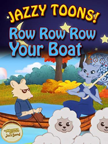 Jazzy Toons! - Row Row Row Your Boat