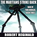 The Martians Strike Back!: War of Two Worlds, Book 3 Audiobook by Robert Reginald Narrated by Mike Chamberlain