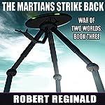 The Martians Strike Back!: War of Two Worlds, Book 3 | Robert Reginald