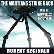 The Martians Strike Back!: War of Two Worlds, Book 3 | Robert Reginald