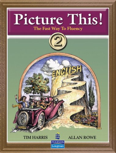 Picture This!: Bk. 2: Learning English Through Pictures