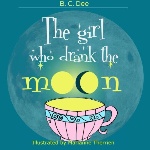 The Girl Who Drank the Moon: a rhyming picture book PDF