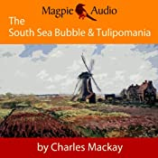 The South Sea Bubble and Tulipomania: Financial Madness and Delusion | [Charles Mackay]