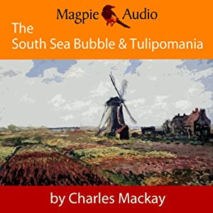 The South Sea Bubble and Tulipomania: Financial Madness and Delusion Audiobook