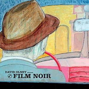 David Olney Presents: FILM NOIR