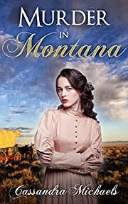 MAIL ORDER BRIDE: Clean Romance: Murder In Montana (Historical Western Christian Romance) (Sweet Inspirational Romance Short Stories)