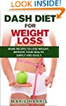 DASH Diet for Weight Loss: More Recip...