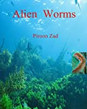 img - for Alien Worms: Visit outside world,Stingray storm,Final battleground,Master primeval swamp,killing,Tragedy surfer liners book / textbook / text book