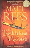Matt Rees The Bethlehem Murders: A Novel (Omar Yussef Mystery Series)