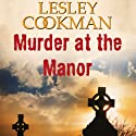 Murder at the Manor: Libby Sarjeant Mystery (       UNABRIDGED) by Lesley Cookman Narrated by Deryn Edwards