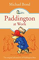 Paddington at Work (Paddington Bear Book 7)