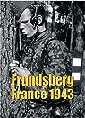 Frundsberg France 1943 : 10.SS-Panzergrenadier-Division par Trang