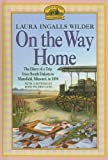 On the Way Home: The Diary of a Trip from South Dakota to Mansfield, Missouri, in 1894 (Little House (Original Series Prebound)) (0780708970) by Wilder, Laura Ingalls