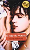 img - for El viaje de marcos (Spanish Edition) book / textbook / text book