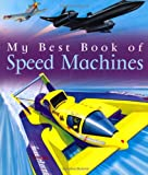 Speed Machines (My Best Book of) Ian Graham