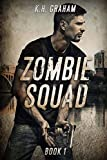 Zombie Squad: A Post Apocalyptic Thriller