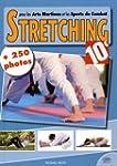Stretching pour les arts martiaux et...
