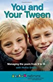 You and Your Tween: Help Your Child Enjoy Their Pre-teen Years