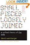 Small Pieces Loosely Joined: A Unifie...