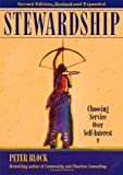 Stewardship: Choosing Service Over Self-Interest (BK Business) (160994822X) by Block, Peter