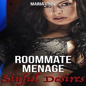 Roommate Menage: Sinful Desires Audiobook