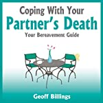 Coping With Your Partner's Death: Your Bereavement Guide | Geoff Billings