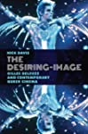 The Desiring-Image: Gilles Deleuze an...