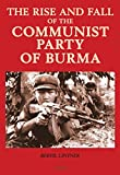 img - for The Rise and Fall of the Communist Party of Burma book / textbook / text book