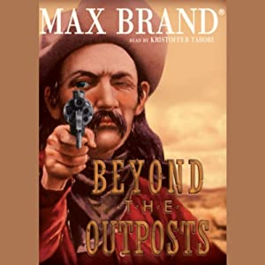 Beyond the Outposts | [Max Brand]