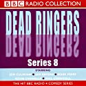 Dead Ringers (Series 8) Radio/TV Program by Peter Reynolds, Nev Fountain Narrated by Brian Bowles, Jon Culshaw