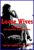 img - for Loose Wives Volume One: Ten Sexy Wife Erotica Stories book / textbook / text book