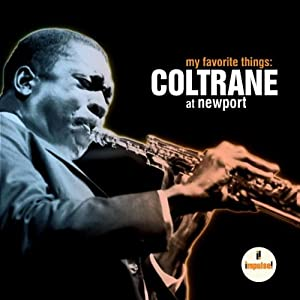 My Favorite Things: Coltrane at Newport