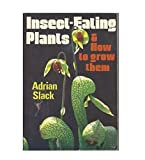 img - for Insect-Eating Plants and How to Grow Them by Slack, Adrian (1988) Paperback book / textbook / text book