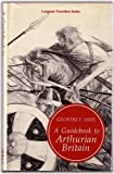 Guidebook to Arthurian Britain (Longman travellers series) (0582502829) by Ashe, Geoffrey